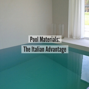 Pool Materials The Italian Advantage