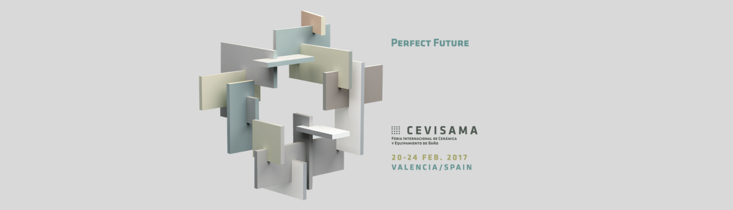 CEVISAMA. FEB 20 - 24 2017 VALENCIA / SPAIN